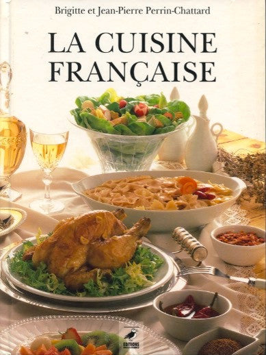 La Cuisine Francaise By Brigitte Perrin Chattard 1993 The