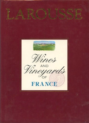 Larousse Wines and Vineyards of France.  [1991].