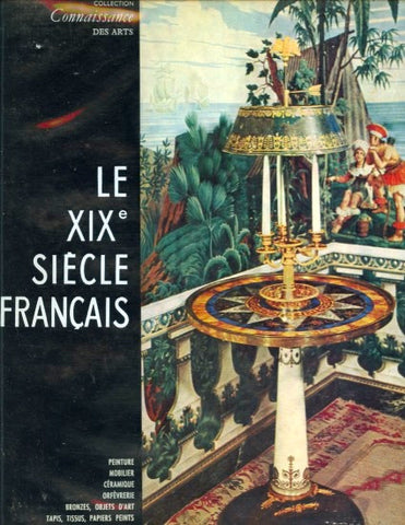 (French)  Le XIX Siecle Français. M. Stéphane Faniel, Direction.  [1960].