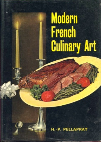 (Pellaprat)  Modern French Culinary Art.  [1966].