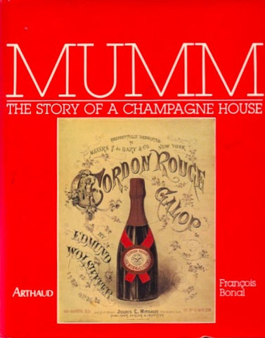 Mumm, The Story of a Champagne House.  By François Bonal.  [1987].