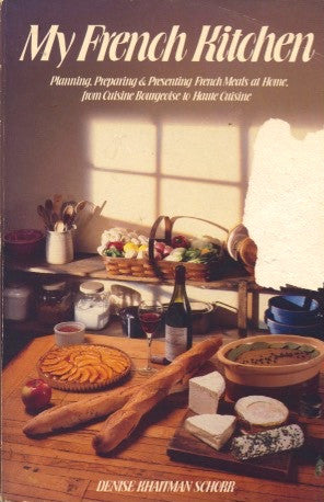 My French Kitchen.  By Denise Khaitman Schorr.  [1981].