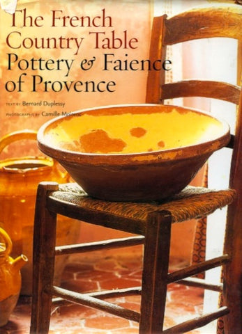 The French Country Table: Pottery & Faience of Provence.  By Bernard Duplessy.  [2003].