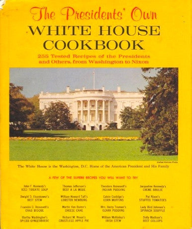 The Presidents' Own White House Cookbook.  Compiled by Robert Jones.  [1973].