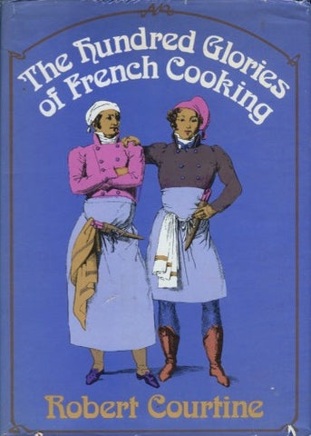The Hundred Glories of French Cooking.  By Robert Courtine.  [1973].