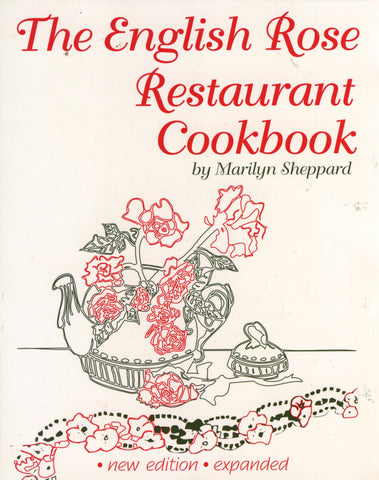 The English Rose Restaurant Cookbook.  By Marilyn Sheppard.  [1999].