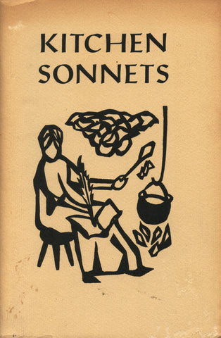 (Tamalpais Press)  Kitchen Sonnets.  By Minnie Elmer and Judith Mosher.  Woodcuts by Shirley Barker.  [1966].