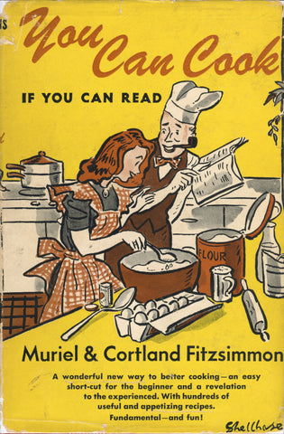 You Can Cook, If You Can Read.  By Muriel & Cortland Fitzsimmons.  [1946].