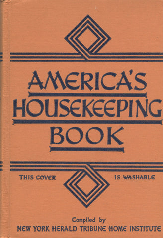 (Housekeeping)  America's Housekeeping Book.  Compiled by New York Herald Tribune Home Institute.  [1941].