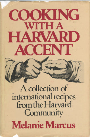 (Inscribed!)  Cooking with a Harvard Accent, a collection of international recipes from the Harvard Community.  By Melanie Marcus.  [1979].