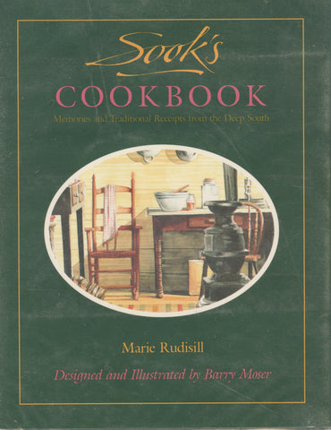 (Inscribed!)  Sook's Cookbook, Memories and Traditional Recipes from the Deep South.  By Marie Rudisill.  Designed and Illustrated by Barry Moser.  [1989].