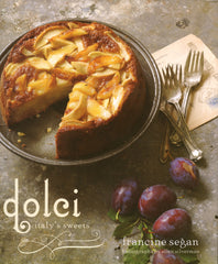 Dolci, Italy's Sweets.  Francine Sagen