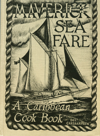 (Caribbean)  Maverick Sea Fare, A Caribbean Cook Book.  Sketches and Text by Dee Carstarphen.  [1978].
