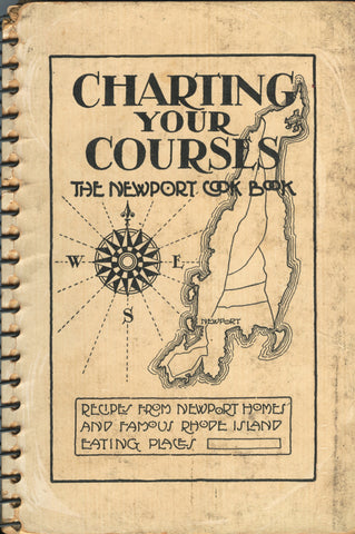 (Newport, RI)  Charting Your Courses, The Newport Cook Book.  [1948].