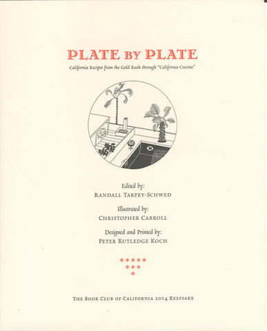 "(Californiana)  {Fine Press}  Plate by Plate, California Recipes from the Gold Rush through ""California Cuisine"".  [2014]."