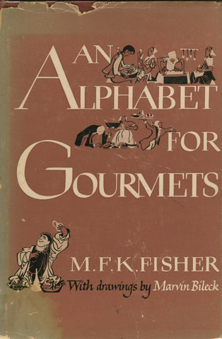 (Fisher, M.F.K.)  An Alphabet for Gourmets.  By M.F.K. Fisher. Drawings by Marvin Bileck.  [1949].