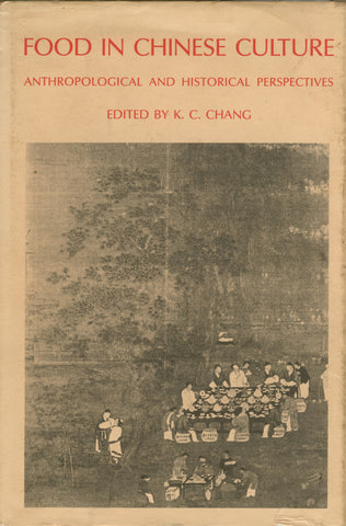 (Chinese)  Food in Chinese Culture:  Anthropological and Historical Perspectives.  Edited by K[uang-chih]. Chang.  [1978].
