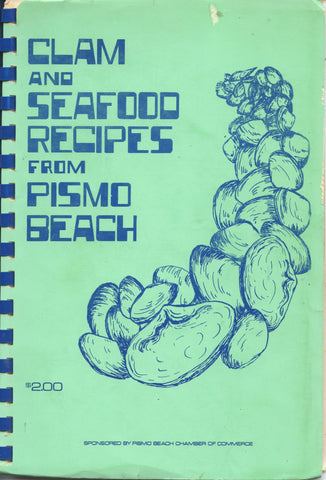(Pismo Beach, CA)  Clam and Seafood Recipes from Pismo Beach.  [ca. 1950's].