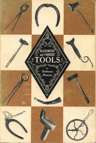 (Agricultural History)  Blacksmiths' and Farriers' Tools at Shelburne Museum.  By H.R. Bradley Smith.  [1975].