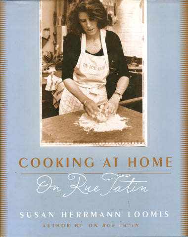 (French Cuisine)  {Signed!}  Cooking at Home on Rue Tatin.  By Susan Herrmann Loomis.  [2005].
