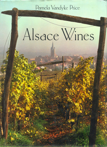 (Wine)  {French} Alsace Wines & Spirits.  By Pamela Vandyke Price.  [1984].