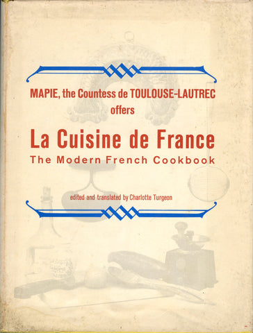 (France)  {First Edition} La Cuisine de France, The Modern French Cookbook.  By Mapie, the Countess of Toulouse-Lautrec.  [1964].