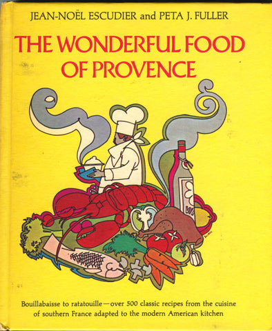 (Provence) The Wonderful Food of Provence.  By Jean-Nôel Escudier and Peta J. Fuller.  [1968].