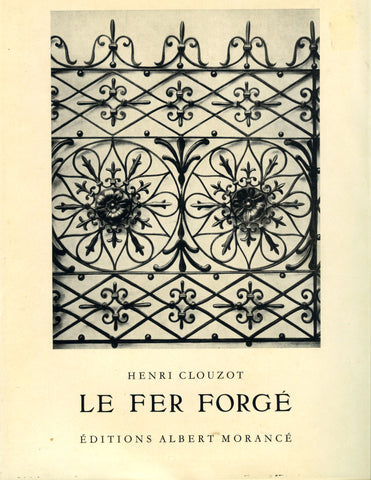 (France)  {Wrought Iron}  Le Fer Forgé.  By Henri Clouzot.  [1953].