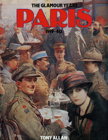 (Paris)  Paris, The Glamour Years, 1919 – [19]40.  By Tony Allan.  [1977].
