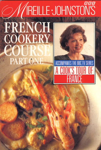 (French)  French Cookery Course, Part One.   By Mirielle Johnston.  [1992].