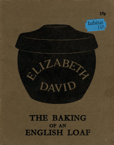 (Elizabeth David)  The Baking of an English Loaf.  By Elizabeth David.  [1971].