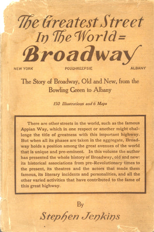 (New York)  The Greatest Street in The World = Broadway.  By Stephen Jenkins.  [1911].