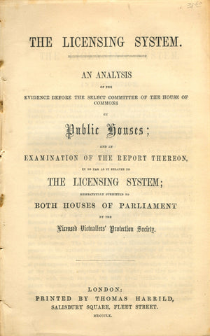 (Public Houses) The Licensing System.  An analysis of the evidence before the select committee of the House of Commons on Public Houses.  [1860].