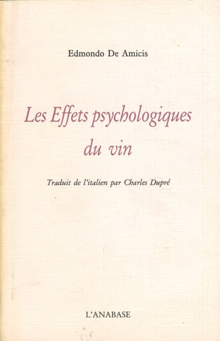 (Wine)  {France}  Les Effets psychologiques du vin.  By Edmondo De Amicis.  Translated from Italian to French by Charles Dupré.  [1993].