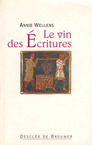 (Wine)  {France}  Le Vin des Écritures.  By Annie Willens.  [2001].