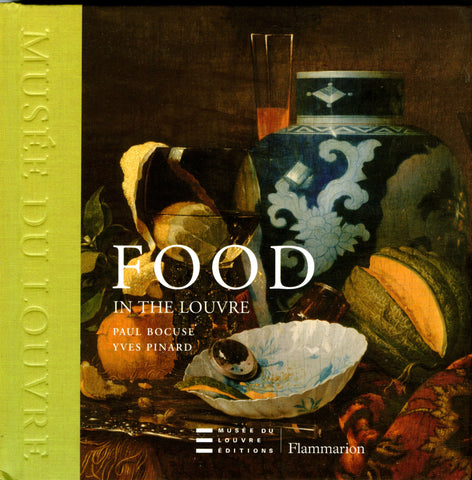 (France)  Food in the Louvre.  By Paul Bocuse and Yves Pinard.  [2009].