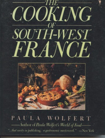 (French)  The Cooking of South-West France.  By Paula Wolfert.  [1988].