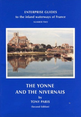 [Travel]  {Inland Waterways of France}  The Yonne and the Nivernais.  By Tony Paris.  [1991].