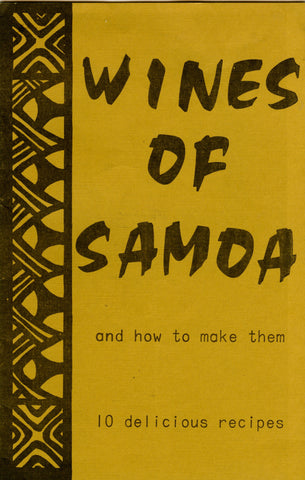 (Wine)  {Inscribed!}  Wines of Samoa, and how to make them.  By Richard H. Anderson.  [1973].