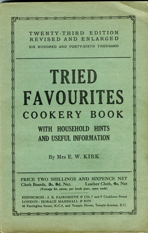 Tried Favourites Cookery Book.  By Mrs. E. W. Kirk.  [1933].