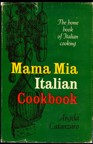 Mama Mia Italian Cookbook. By Angela Catanzaro. [1955].