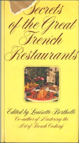 Secrets of the Great French Restaurants.  By Louisette Bertholle.  ]1973].