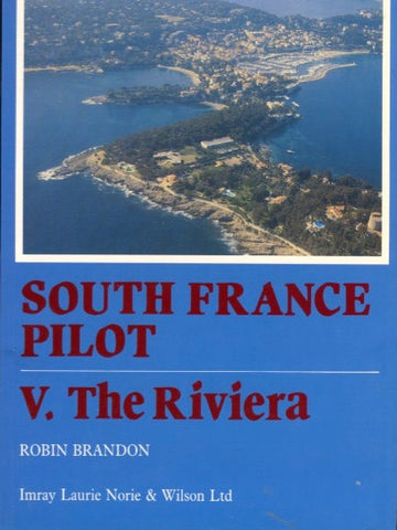 (Travel)  South France Pilot V. The Riviera.  Cap Roux to the Italian Frontier.  By Robin Brandon.  [1989].