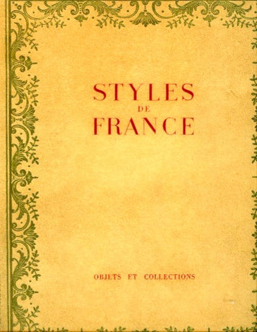 (Interior Design)  Styles de France. Objets et Collections, 1610 - 1920.  [1955].