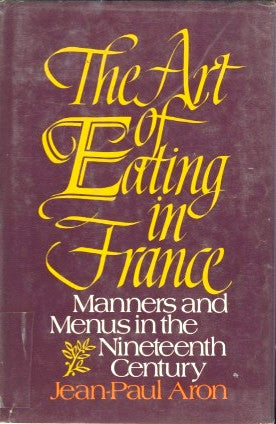 The Art of Eating in France.  By Jean-Paul Aron.  [1975].
