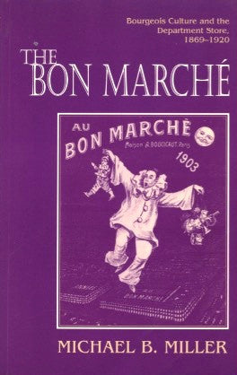 The Bon Marché.  By Michael B. Miller.  [1981].