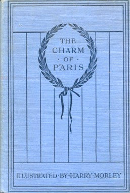The Charm of Paris, An Anthology.  Compiled by Alfred H. Hyatt.  [1924].
