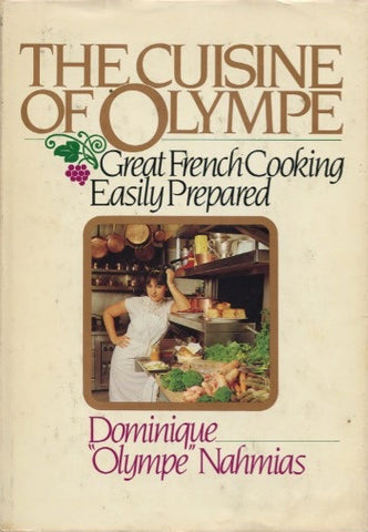 The Cuisine of Olympe.  By Dominique Nahmias.  [1983].