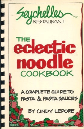 (Santa Cruz, CA)  The Eclectic Noodle Cookbook.  By Cindy Lepore.  [ca. 1980's].