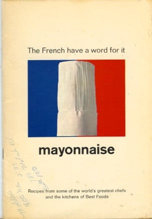 The French Have a Word for It, Mayonnaise.  Ed. by Helen McCully.  [1974].